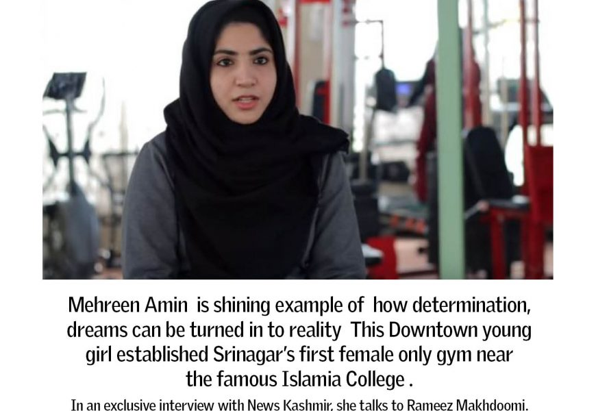 Downtown Srinagar is the best place for women in the world : Mehreen Amin